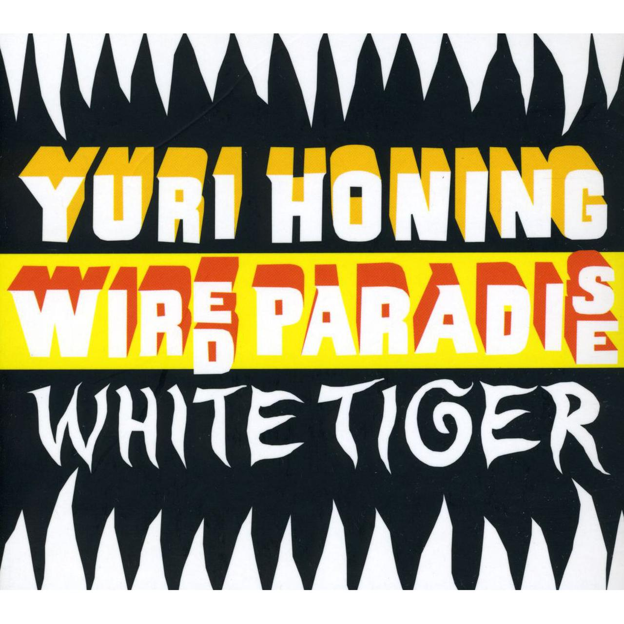 Yuri Honing Wired Paradise - White Tiger